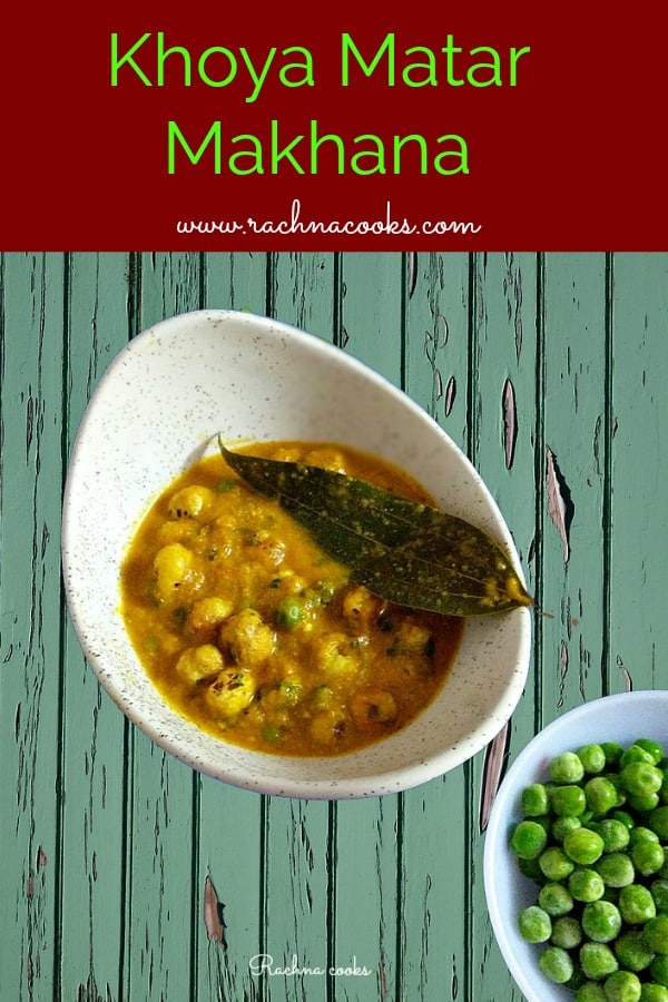 Khoya Matar Makhana Curry